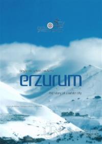 Beyaz Bir Şehrin Hikayesi Erzurum (Şömizli) (Ciltli)