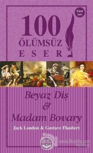Beyaz Diş ve Madam Bovary - 100 Ölümsüz Eser
