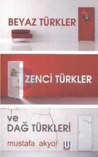 Beyaz Türkler, Zenci Türkler ve Dağ Türkleri
