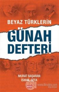 Beyaz Türklerin Günah Defteri