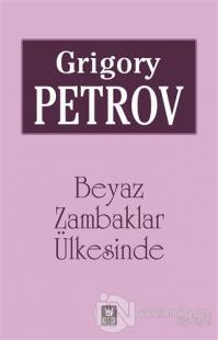 Beyaz Zambaklar Ülkesinde Grigory Petrov