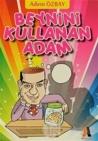 Beynini Kullanan Adam