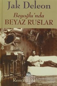 Beyoğlu'nda Beyaz Ruslar (Ciltli)