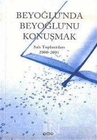 Beyoğlu'nda Beyoğlu'nu Konuşmak Salı Toplantıları 2000 - 2001