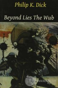 Beyond Lies the Wub %10 indirimli Philip K. Dick