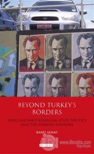 Beyond Turkey's Borders (Ciltli)