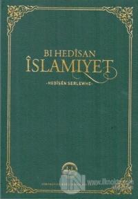 Bı Hedisan İslamiyet - Hedisen Serlewhe (Ciltli)