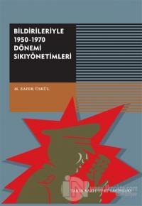 Bildirileriyle 1950 - 1970 Dönemi Sıkıyönetimleri