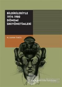 Bildirileriyle 1974-1980 Dönemi Sıkıyönetimleri