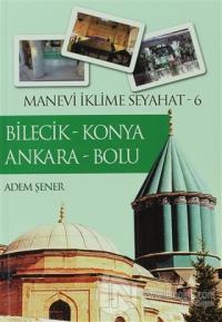 Bilecik - Konya - Ankara - Bolu