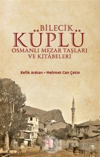 Bilecik Küplü Osmanlı Mezar Taşları ve Kitabeleri