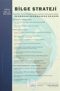Bilge Strateji Dergisi Cilt: 6 / Sayı:11 Güz 2014