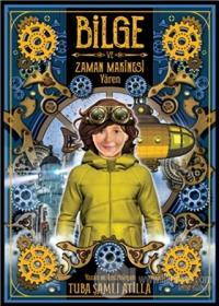 Bilge ve Zaman Makinesi - Yaren 2. Kitap