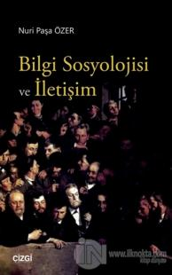 Bilgi Sosyolojisi ve İletişim