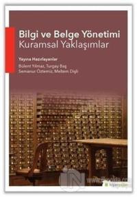 Bilgi ve Belge Yönetimi Kuramsal Yaklaşımlar