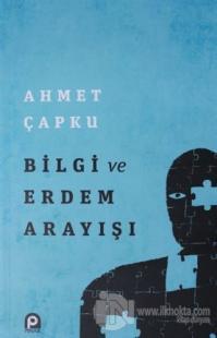 Bilgi ve Erdem Arayışı Ahmet Çapku