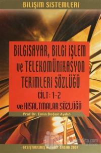 Bilgisayar Bilgi İşlem ve Telekomünikasyon Terimleri Sözlüğü Cilt 1-2 ve Kısaltmalar Sözlüğü