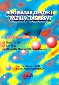 Bilgisayar Destekli Yazılım Tasarımı CASE Tool Kullanımı Easy CASEER/ WIN Otomatik Oracle SQL K