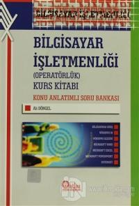 Bilgisayar İşletmenliği (Operatörlük) Kurs Kitabı