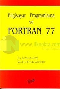 Bilgisayar Programlama ve Fortran 77