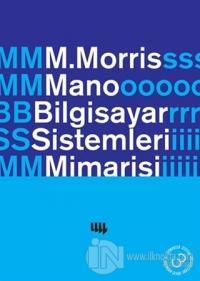 Bilgisayar Sistemleri Mimarisi %5 indirimli M. Morris Mano