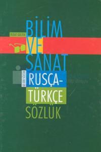 Bilim ve Sanat Rusça-Türkçe Sözlük
