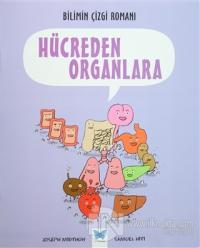 Bilimin Çizgi Romanı: Hücreden Organlara