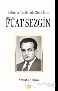 Bilimler Tarihi'nde Zirve İsim : Prof. Dr. Fuat Sezgin
