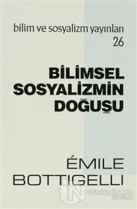 Bilimsel Sosyalizmin Doğuşu Emile Bottigelli