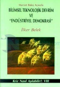 Bilimsel Teknolojik Devrim ve Endüstriyel Demokrasi Marxist Bakış Açısıyla Kriz Nasıl Aşılabilir?: VIII