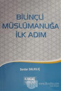Bilinçli Müslümanlığa İlk Adım