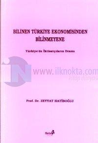 Bilinen Türkiye Ekonomisinden Bilinmeyene