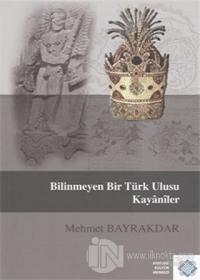 Bilinmeyen Bir Türk Ulusu Kayaniler