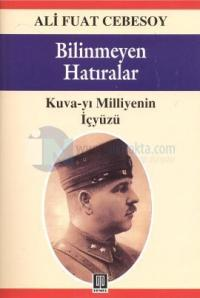 Bilinmeyen Hatıralar Kuva-yı Milliye ve Cumhuriyet Devrimleri