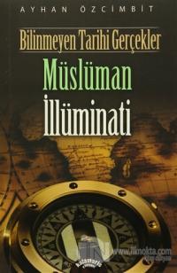 Bilinmeyen Tarihi Gerçekler - Müslüman İllüminati Ayhan Özcimbit