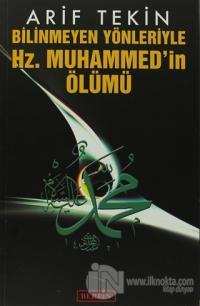 Bilinmeyen Yönleriyle Hz. Muhammed'in Ölümü %25 indirimli Arif Tekin