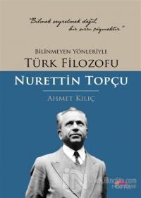 Bilinmeyen Yönleriyle Türk Filozofu Nurettin Topçu
