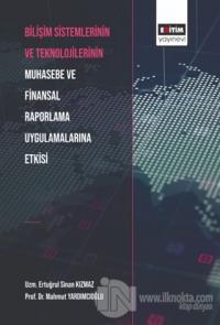 Bilişim Sistemlerinin ve Teknolojilerinin Muhasebe ve Finansal Raporlama Uygulamalarına Etkisi