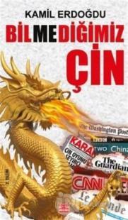 Bilmediğimiz Çin Kamil Erdoğdu
