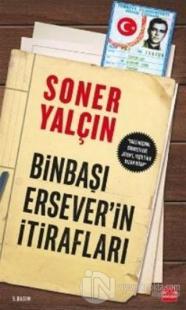 Binbaşı Ersever'in İtirafları %25 indirimli Soner Yalçın