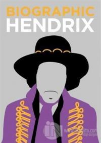 Biographic: Hendrix: Great Lives in Graphic Form (Ciltli)