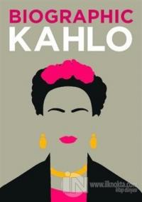 Biographic: Kahlo : Great Lives in Graphic Form (Ciltli)