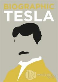 Biographic: Tesla : Great Lives in Graphic Form (Ciltli)