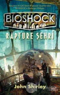 Bioshock: Rapture Şehri John Shirley