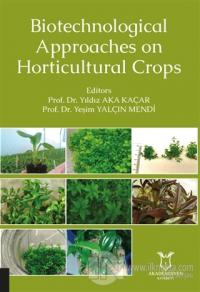 Biotechnological Approaches on Horticultural Crops