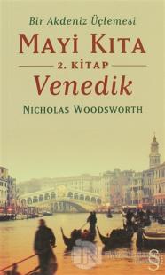 Bir Akdeniz Üçlemesi Mayi Kıta 2. Kitap Venedik