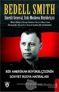 Bir Amerikan Büyükelçisinin Sovyet Rusya Hatıraları Bedell Smith