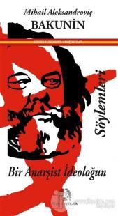 Bir Anarşist İdeoloğunnSöylemleri Michael Bakunin