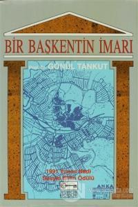 Bir Başkentin İmarı Ankara: (1929-1939) %15 indirimli Gönül Tankut