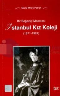 Bir Boğaziçi Macerası İstanbul Kız Koleji 1871-1924